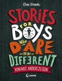 Ben Brooks: Stories for Boys who dare to be different -...