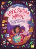 Anna Meriano: Love, Sugar, Magic - Fünf Schwestern und...