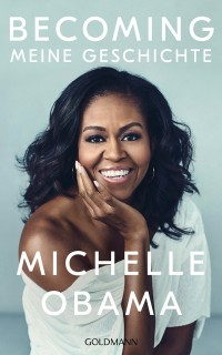 Michelle Obama: BECOMING. Meine Geschichte
