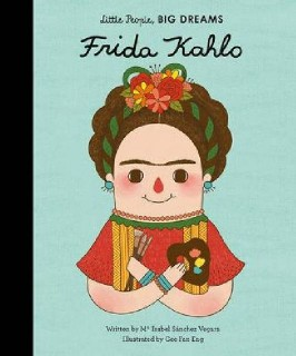 Isabel Sánchez Vegara, Gee Fan Eng: Frida Kahlo. Little People, Big Dreams (englisch)