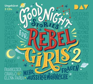 Elena Favilli, Francesca Cavallo: Good Night Stories for Rebel Girls 2 - Mehr außergewöhnliche Frauen (3 CDs)