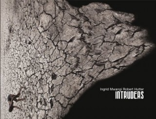 Ingrid Mwangi, Robert Hutter: Intruders