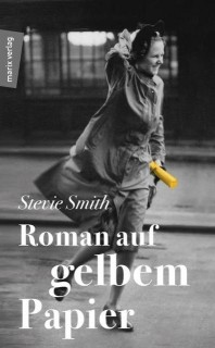 Stevie Smith: Roman auf gelbem Papier