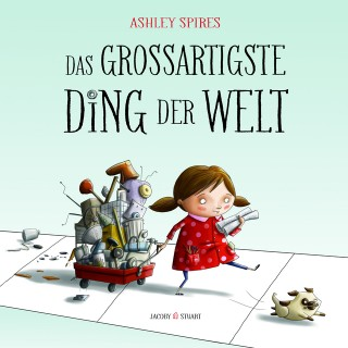 Ashley Spires: Das grossartigste Ding der Welt