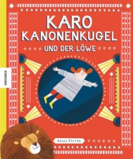 Grace Easton: Karo Kanonenkugel und der Löwe