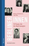Barbara Sichtermann, Ingo Rose: Berlinerinnen. 13 Frauen,...