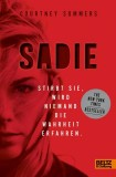 Courtney Summers: Sadie. Stirbt sie, wird niemand die...