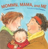 Leslea Newman, Carol Thompson: Mommy, Mama, and Me