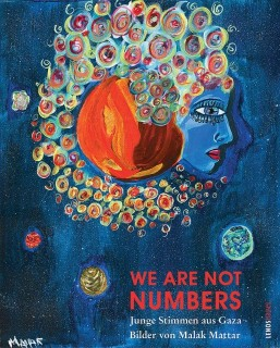 We Are Not Numbers. Junge Stimmen aus Gaza
