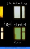 Julia Rothenburg: hell dunkel