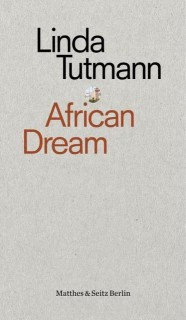 Linda Tutmann: African Dream