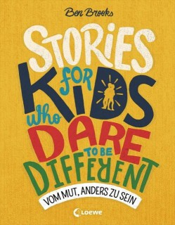 Ben Brooks: Stories for Kids who dare to be different - Vom Mut, anders zu sein