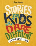 Ben Brooks: Stories for Kids who dare to be different -...