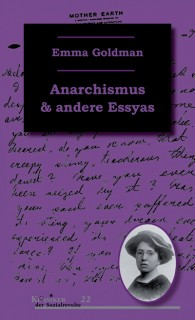 Emma Goldman: Anarchismus und andere Essays