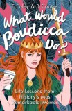 Elizabeth Foley, Beth Coates: What Would Boudicca Do?...