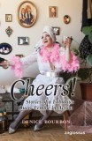 Denice Bourbon: Cheers! Stories of a Fabulous Queer Femme...