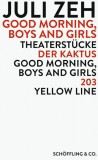 Juli Zeh: Good Morning, Boys and Girls. Theaterstücke....