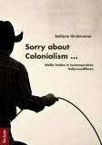 Stefanie Hirsbrunner: Sorry about Colonialism. Weiße...