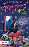 A. B. Saddlewick, Franziska Harvey: Monster Mia und die...