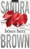 Sandra Brown: Böses Herz. Thriller