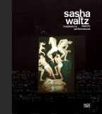 Sasha Waltz: Installationen, Objekte, Performances