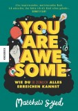 Matthew Syed, Toby Triumph: You are awesome. Wie du so...
