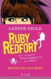 Lauren Child: Ruby Redfort. Kälter als das Meer