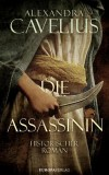 Alexandra Cavelius: Die Assassinin
