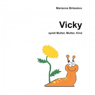Marianne Birkeskov: Vicky spielt Mutter, Mutter, Kind