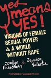 Jaclyn Friedman, Jessica Valenti (ed.): Yes Means Yes!...