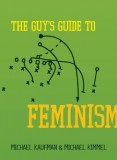 Michael Kaufman, Michael Kimmel: The Guys Guide to Feminism