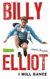 Melvin Burgess: Billy Elliot. I will dance