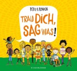 Peter H. Reynolds: Trau dich, sag was!