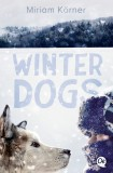 Miriam Körner: Winter Dogs