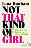 Lena Dunham: Not That Kind of Girl. Was ich im Leben so...