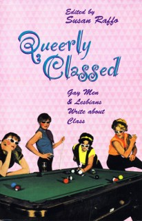 Susan Raffo (Hrsg.): Queerly Classed. Gays and Lesbians Write about Class