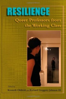 Kenneth Oldfield: Resilience. Queer Professors from the Working Class
