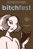 Lisa Jervis, Andi Zeisler (ed.): BITCHfest. Ten Years of...