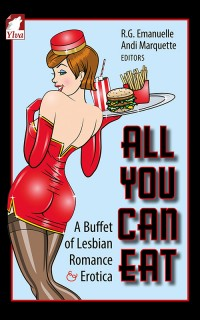 R.G. Emanuelle und Andi Marquette: All You Can Eat. A Buffet of Lesbian Erotica and Romance