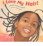 Natasha Anastasia Tarpley, E. B. Lewis: I Love My Hair!