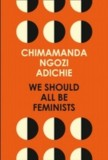 Chimamanda Ngozi Adichie: We Should All be Feminists