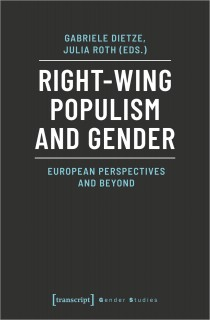 Gabriele Dietze, Julia Roth (eds.): Right-Wing Populism and Gender. European Perspectives and Beyond