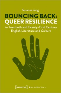 Susanne Jung: Bouncing Back. Queer Resilience in Twentieth and Twenty-First Century English Literature and Culture
