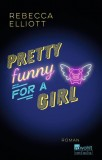 Rebecca Elliott: Pretty funny for a Girl