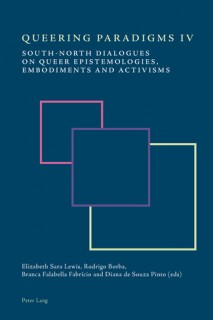 Elizabeth Sara Lewis u.a. (Hrsg.): Queering Paradigms IV: South-North Dialogues on Queer Epistemologies, Embodiments and Activisms