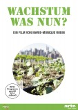 Marie-Monique Robin: Wachstum - was nun?
