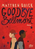 Matthew Quick: Goodbye Bellmont