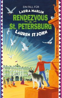 Lauren St. John, David Dean: Rendezvous in St. Petersburg. Ein Fall für Laura Marlin