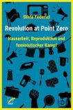 Silvia Federici: Revolution at Point Zero. Hausarbeit,...
