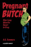 A. K. Summers: Pregnant Butch. Nine Long Months Spent in...